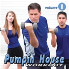 Pumpin House Compilation Workout, Vol. 1 - &#40;130 BPM&#41; - Gym Fitness for Aerobics Classes, Running, Cardio & Elliptical Machines