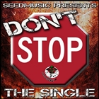 Don&#39;t Stop &#40;Seedmusic Presents&#41;