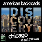 American Backroads Discovery: Chicago Is Just That Way, Vol. 1