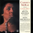 "Carmen Mcrae Sings ""Lover Man"" And Other Billie Holiday Classics & Dave Brubeck's Compositions"