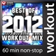 Best of 2012 Workout Mix (60 Min Non-Stop Workout Mix [130 BPM])