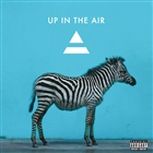 Up In The Air &#91;Explicit&#93;