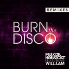 Burn The Disco [Explicit]