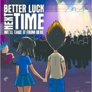 better luck next time listen and stream free music